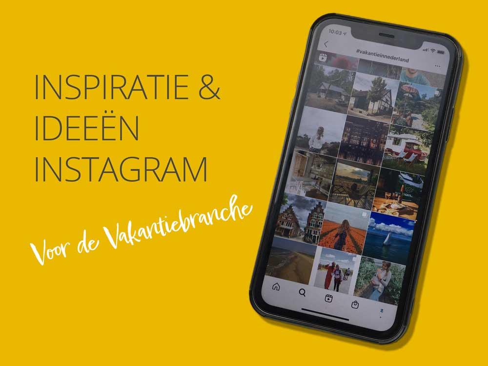 Ideeën en inspiratie Instagram voor de vakantiebranche